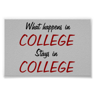 What Happens in College... Poster Print
