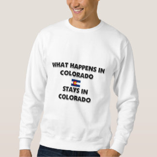 What Happens In COLORADO Stays There Sweatshirt