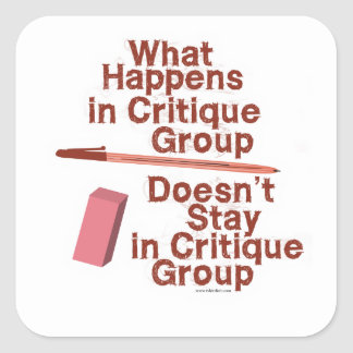 What Happens In Critique Group Square Sticker
