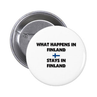 What Happens In FINLAND Stays There Button