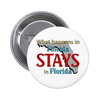 What happens in Florida Pinback Button