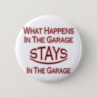 What Happens In Garage ...maroon Button