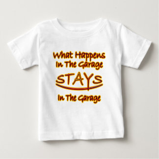 What Happens in Garage Stays..bright letters Baby T-Shirt