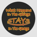 What Happens in Garage Stays..bright letters Dk Ba Classic Round Sticker