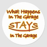 What Happens in Garage Stays..bright letters Classic Round Sticker