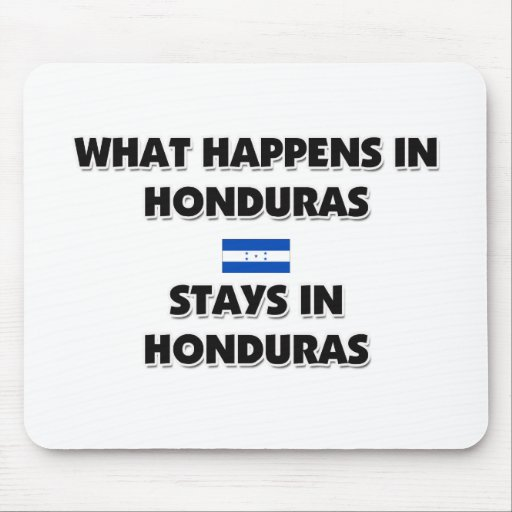 What Happens In HONDURAS Stays There Mouse Pad