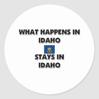 What Happens In IDAHO Stays There Round Sticker