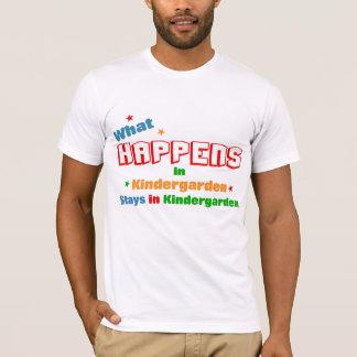 What happens in Kindergarden T-Shirt