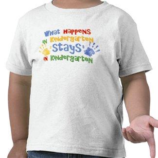 What Happens In Kindergarten shirt