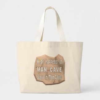 What Happens In Man Cave Stays In Man Cave Large Tote Bag