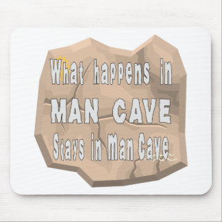 What Happens In Man Cave Stays In Man Cave Mouse Pad