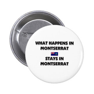What Happens In MONTSERRAT Stays There 2 Inch Round Button