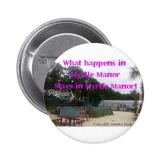 What happens in Myrtle Manor Stays in Myrtle Manor 2 Inch Round Button