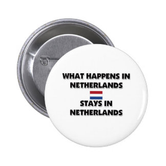What Happens In NETHERLANDS Stays There Button