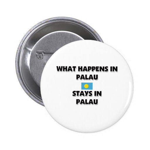 What Happens In PALAU Stays There Pins