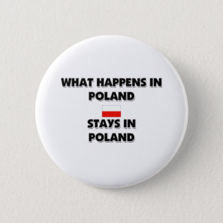 What Happens In POLAND Stays There Button