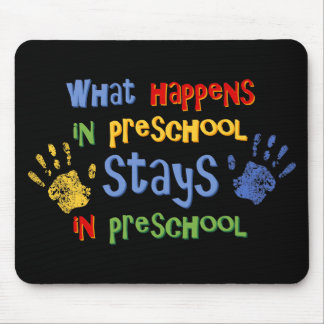 What Happens In Preschool Mouse Pad