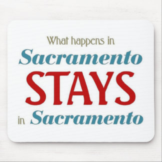 What happens in sacramento stays in sacramento mouse pad