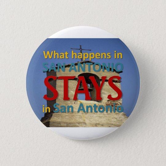 What happens in San Antonio Pinback Button