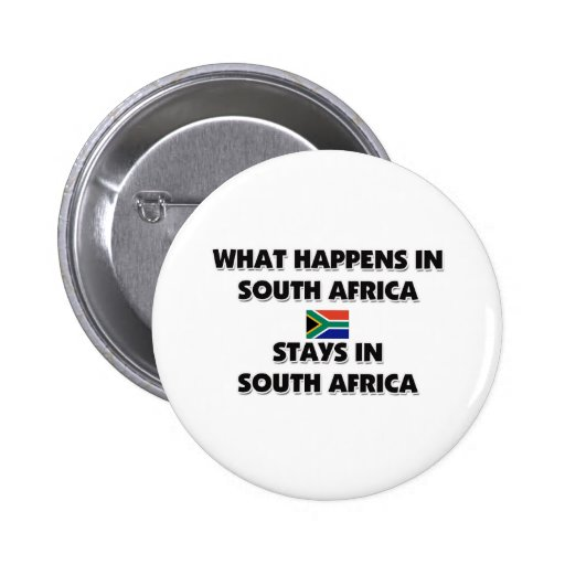 What Happens In SOUTH AFRICA Stays There Buttons