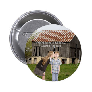 what happens in the barn stays in the barn 2 inch round button