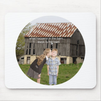 what happens in the barn stays in the barn mouse pad