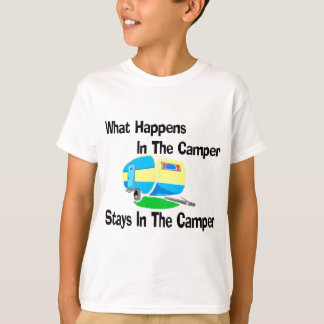 What Happens In The Camper... T-Shirt