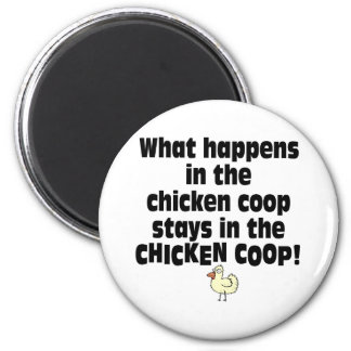 What Happens in the Chicken Coop 2 Inch Round Magnet