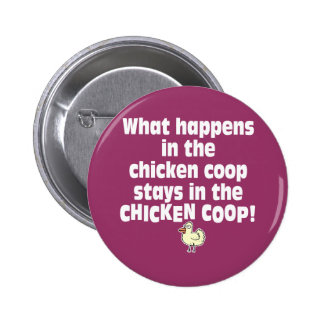 What Happens in the Chicken Coop Pinback Button