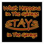 What Happens In The Garage Stays bright Posters