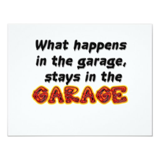 What Happens in the Garage Stays in the Garage 4.25x5.5 Paper Invitation Card