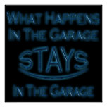 What Happens In The Garage Stays neon blue Print
