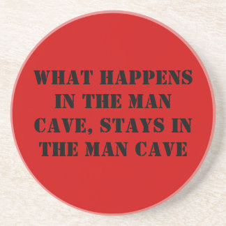 WHAT HAPPENS IN THE MAN CAVE... design Coaster