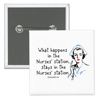 What Happens in the Nurses Station 2 Inch Square Button
