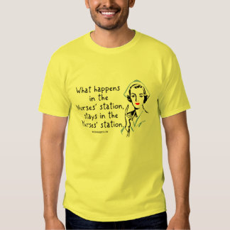 What Happens in the Nurses Station T-Shirt