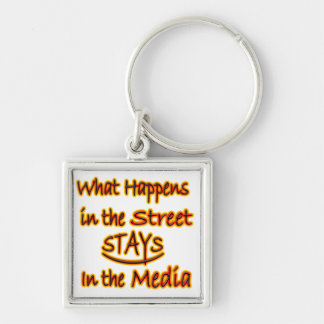 What Happens In The Street Stays In The Media Keychain