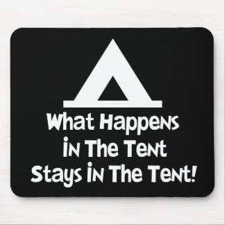 What Happens in the Tent... Mouse Pad
