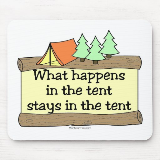 What Happens In The Tent Stays In The Tent Mouse Mat