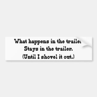 What Happens in the Trailer Bumper Sticker