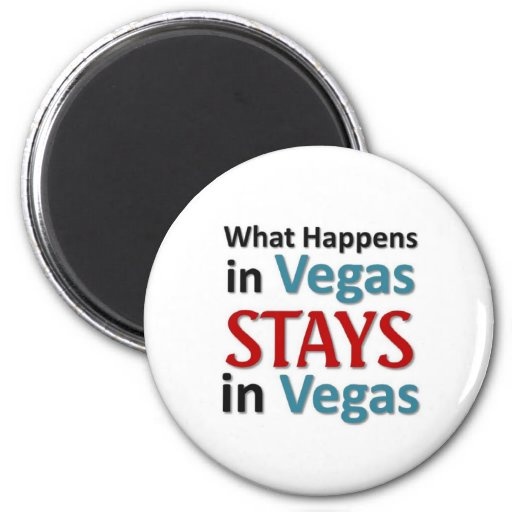 What happens in Vegas 2 Inch Round Magnet