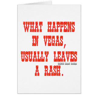 What Happens in Vegas, Usually Leaves a Rash Card