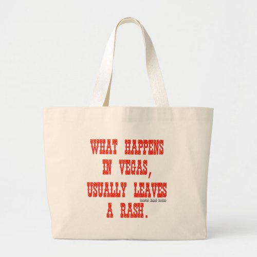 What Happens in Vegas Usually Leaves a Rash Large Tote Bag