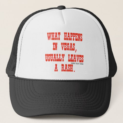 What Happens in Vegas Usually Leaves a Rash Trucker Hat