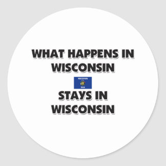 What Happens In WISCONSIN Stays There Classic Round Sticker