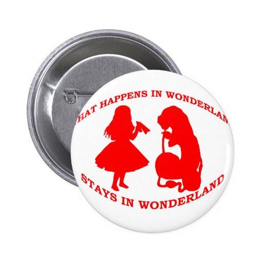 What Happens In Wonderland...Stays In Wonderland Button