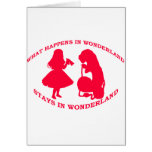 What Happens In Wonderland...Stays In Wonderland Greeting Cards
