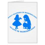 What Happens In Wonderland...Stays In Wonderland Greeting Card