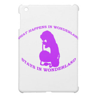 What Happens in Wonderland Stays In Wonderland Cover For The iPad Mini