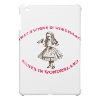What Happens In Wonderland...Stays In Wonderland iPad Mini Cases