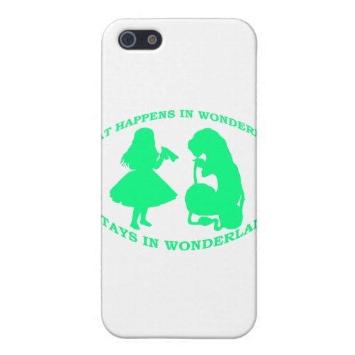 What Happens In Wonderland...Stays In Wonderland Case For iPhone 5